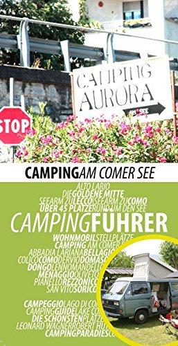 Campingführer Comer See: Die schönsten Campingplätze am Comer See (Lago di Como)