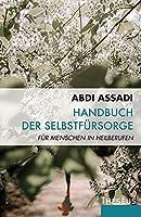 Handbuch der Selbstfuersorge: Fuer Menschen in Heilberufen