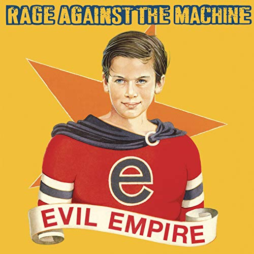 Evil Empire / Rage Against The Machine