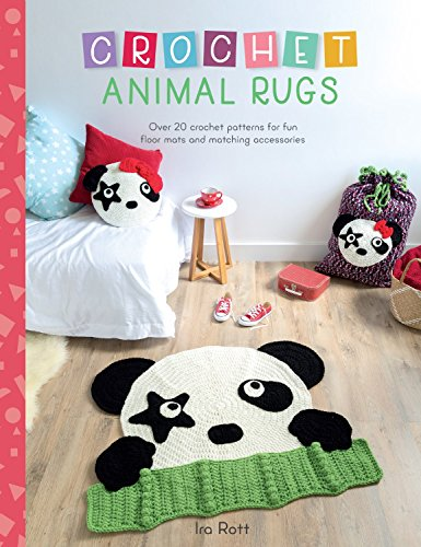 Compare Textbook Prices for Crochet Animal Rugs: Over 20 crochet patterns for fun floor mats and matching accessories Illustrated Edition ISBN 0035313670466 by Rott, Ira