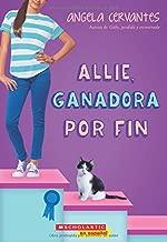 Allie, ganadora por fin (Allie, First at Last): A Wish Novel (Spanish Edition)