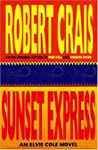 By Robert Crais Sunset Express (1st First Edition) [Hardcover]