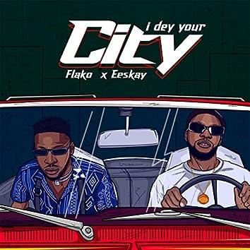 I Dey Your City