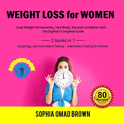 Weight Loss for Women: Lose Weight Permanently, Heal Body, Eat and Live Better with the Sophia's Complete Guide Titelbild