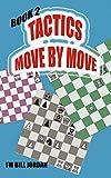 Tactics Move By Move: Book 2-Jordan, Fm Bill