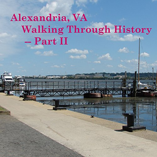 Alexandria, VA: Walking Through History, Part 2 cover art