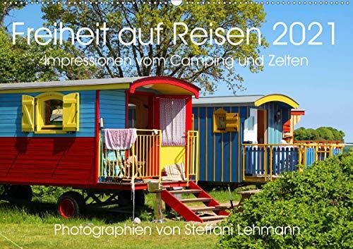 Freiheit auf Reisen 2021. Impressionen vom Camping und Zelten (Wandkalender 2021 DIN A2 quer)