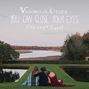 You Can Close Your Eyes (Johnny & June)