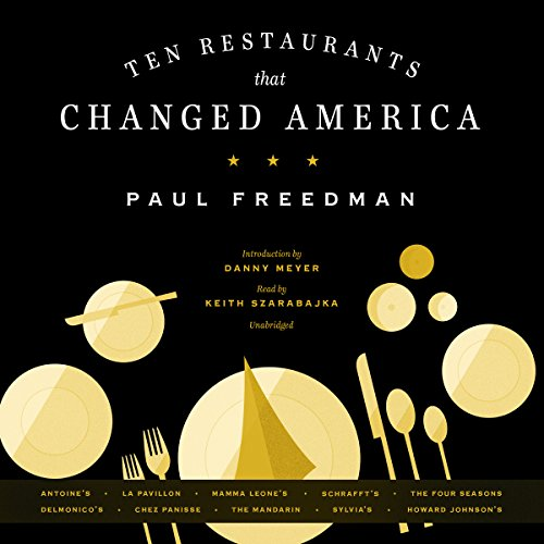 Ten Restaurants That Changed America audiobook cover art