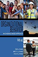 Organizational Behavior: An Evidence-Based Approach