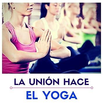 La Unión Hace el Yoga - Banda Sonora Perfecta los Amantes y Pranciticantes del Yoga