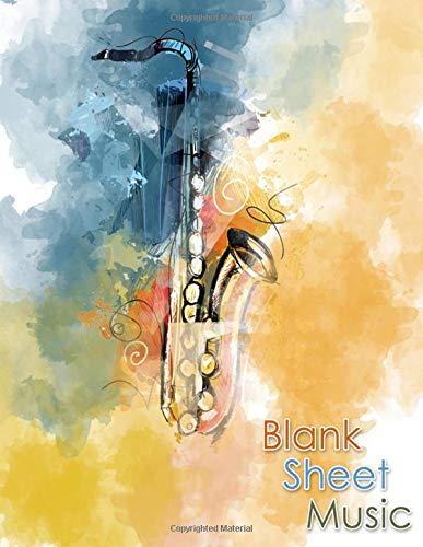 Blank Sheet Music: Songwriting Journal - Sheet Music Composition Notebook Combined with Lined Pages for Song Lyrics - Additional Pages for Notes - 8.5 x 11' -  130 pages - Watercolor Saxophone Design
