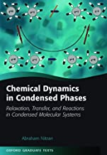 Chemical Dynamics in Condensed Phases: Relaxation, Transfer and Reactions in Condensed Molecular Systems (Oxford Graduate ...