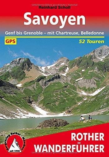 Savoyen: Genf bis Grenoble - mit Chartreuse, Belledonne. 52 Touren (Rother Wanderführer)