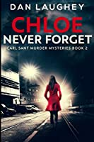 Chloe - Never Forget: Large Print Edition