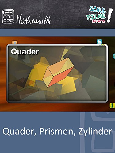 Quader, Prismen, Zylinder - Schulfilm Mathematik