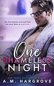 One Shameless Night: A Stand Alone Enemies To Lovers Single Dad Romance (The West Sisters Novel) by [A.M. Hargrove]