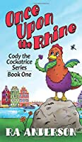 Once Upon the Rhine: Cody the Cockatrice Series Book One