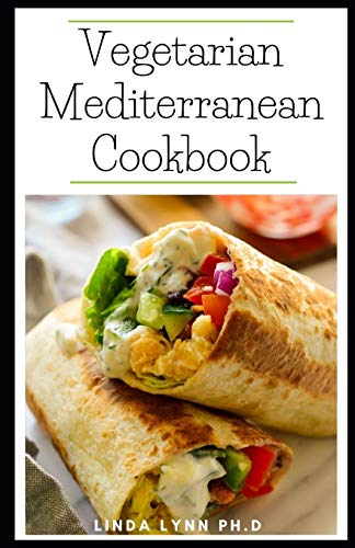 Vegetarian Mediterranean Cookbook: Essential Guide Plus Delicious Seasonal Dishes for Living Well with Diabetes and weight loss