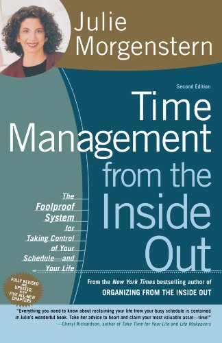 Compare Textbook Prices for Time Management from the Inside Out, Second Edition: The Foolproof System for Taking Control of Your Schedule -- and Your Life 2nd Edition ISBN 9780805075908 by Morgenstern, Julie