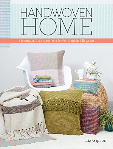 Handwoven Home: Weaving Techniques, Tips, and Projects for the Rigid-Heddle Loom (English Edition)