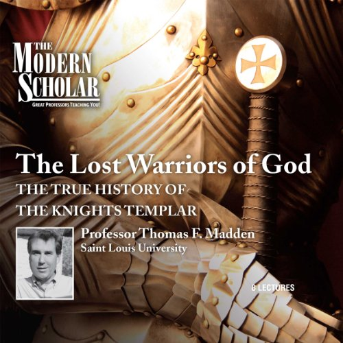 The Modern Scholar: The Lost Warriors of God audiobook cover art