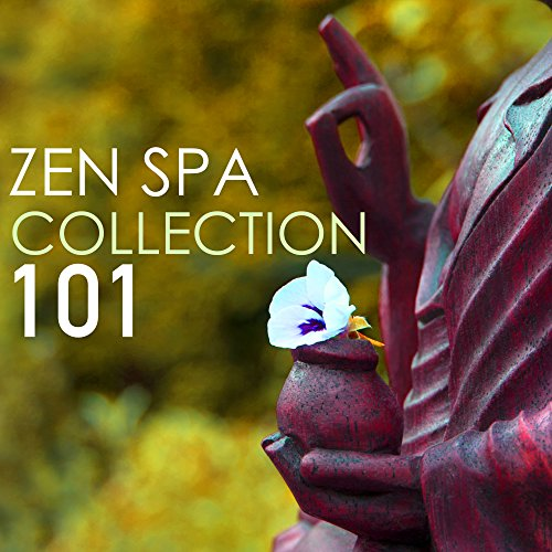 Zen Spa Music Collection 101 - Sounds of Nature, Zen Garden Asian Ambient Music for Yoga & Sleep