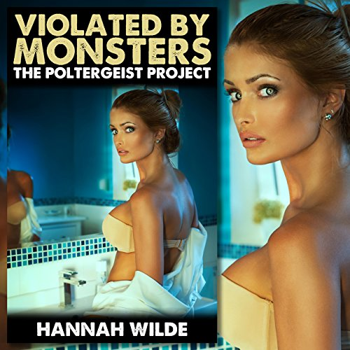 Violated by Monsters: The Poltergeist Project audiobook cover art