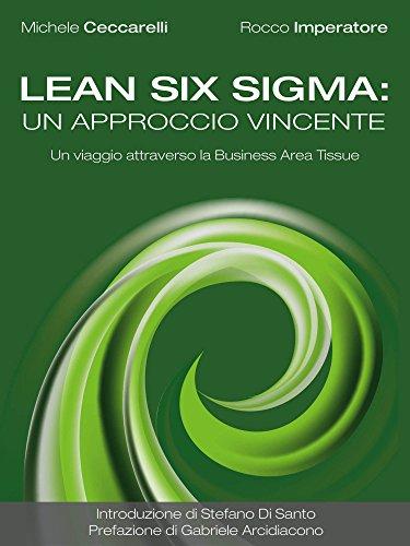 Lean Six Sigma: un approccio vincente. Un viaggio attraverso la Business Area Tissue