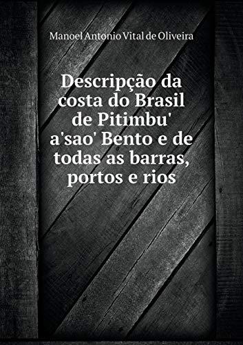 Descripção da costa do Brasil de Pitimbu' a'sao' Bento e de todas as barras, portos e rios