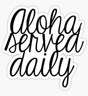 ALOHA SERVED DAILY VINYL STICKER