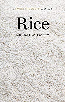 Rice: a Savor the South cookbook (Savor the South Cookbooks) by [Michael W. Twitty]