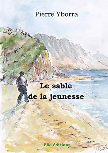Le Sable de la jeunesse (French Edition)