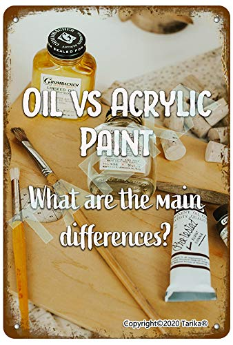 Old Vs Acrylic Paint What are The Main Differences Metal Retro Look 20X30 cm Decoration Crafts Sign for Home Kitchen Bathroom Farm Garden Garage Inspirational Quotes Wall Decor
