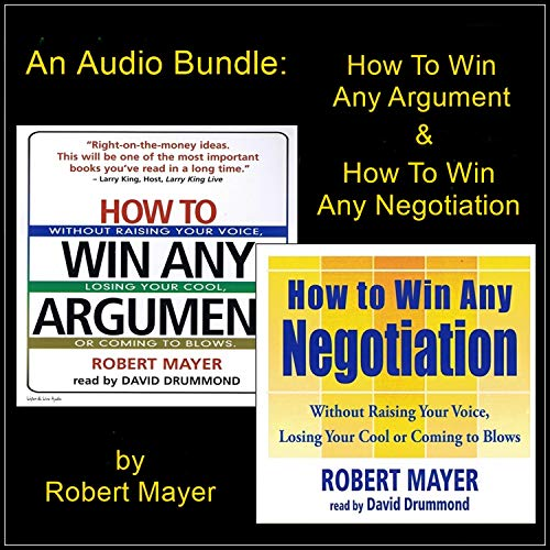An Audio Bundle: How to Win Any Argument & How to Win Any Negotiation cover art