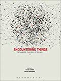 Encountering Things: Design and Theories of Things - Leslie Atzmon