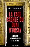 La Face cachée du Quai d'Orsay - Format Kindle - 9782221157312 - 0,00 €