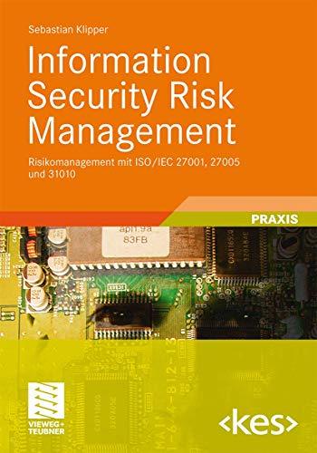 Information Security Risk Management: Risikomanagement mit ISO/IEC 27001, 27005 und 31010 (Edition <kes>) (German Edition)