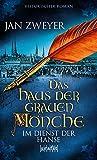 Jan Zweyer: Das Haus der grauen Mönche - Im Dienst der Hanse