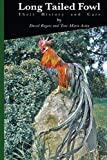 Long Tailed Fowl: Their History and Care