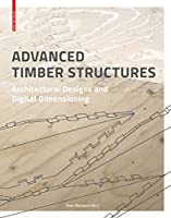 Advanced Timber Structures: Architectural Designs and Digital Dimensioning