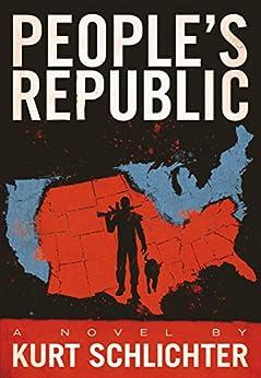 People's Republic by [Kurt Schlichter]