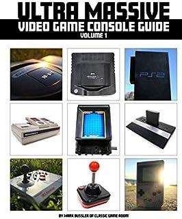 Ultra Massive Video Game Console Guide Volume 1