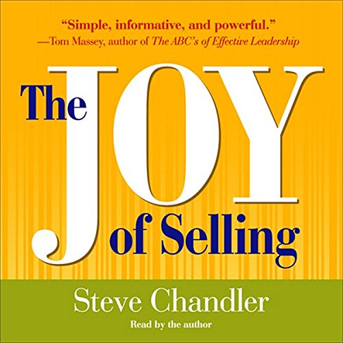The Joy of Selling                   By:                                                                                                                                 Steve Chandler                               Narrated by:                                                                                                                                 Steve Chandler                      Length: 3 hrs and 54 mins     2 ratings     Overall 5.0