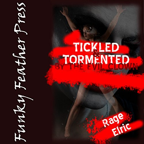 Tickled and Tormented by the Evil Clown audiobook cover art