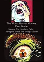 The Worst Horror Movies Ever Made - Manos, The Hands Of Fate / Teenagers Battle The Thing / Maniac