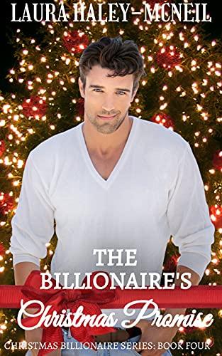 The Billionaire's Christmas Promise (Christmas Billionaire Book 4) (English Edition)