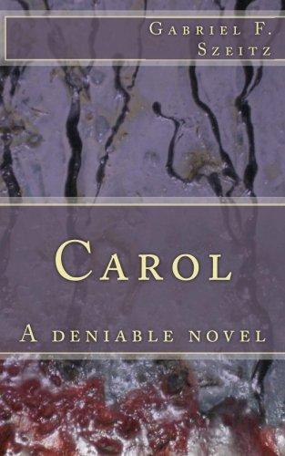 Book: Carol - A deniable novel by Gabriel F. Szeitz