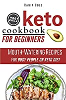 Keto Cookbook for Beginners: Mouth-Watering Recipes for Busy People on Keto Diet