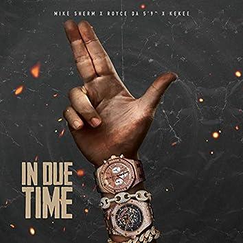 """In Due Time (feat. KeKee & Royce Da 5'9"""")"""